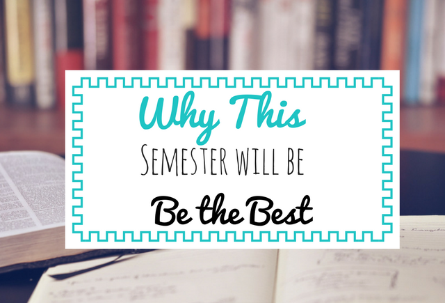 Semester goals | College tips | Why this semester will be the best | the best semester