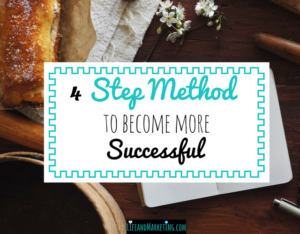 4 step method to become more successful