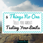 5 Things No One Tells You About Testing Your Limits