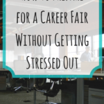 How to Prepare for a Career Fair Without Getting Stressed Out