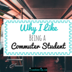 Why I Like Being a Commuter Student