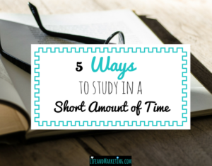 5 ways to study in a short amount of time