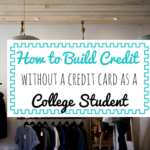 Guide to Building Your Credit Without a Credit Card or co-signer