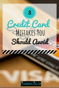3 Credit Card Mistakes You Should Avoid